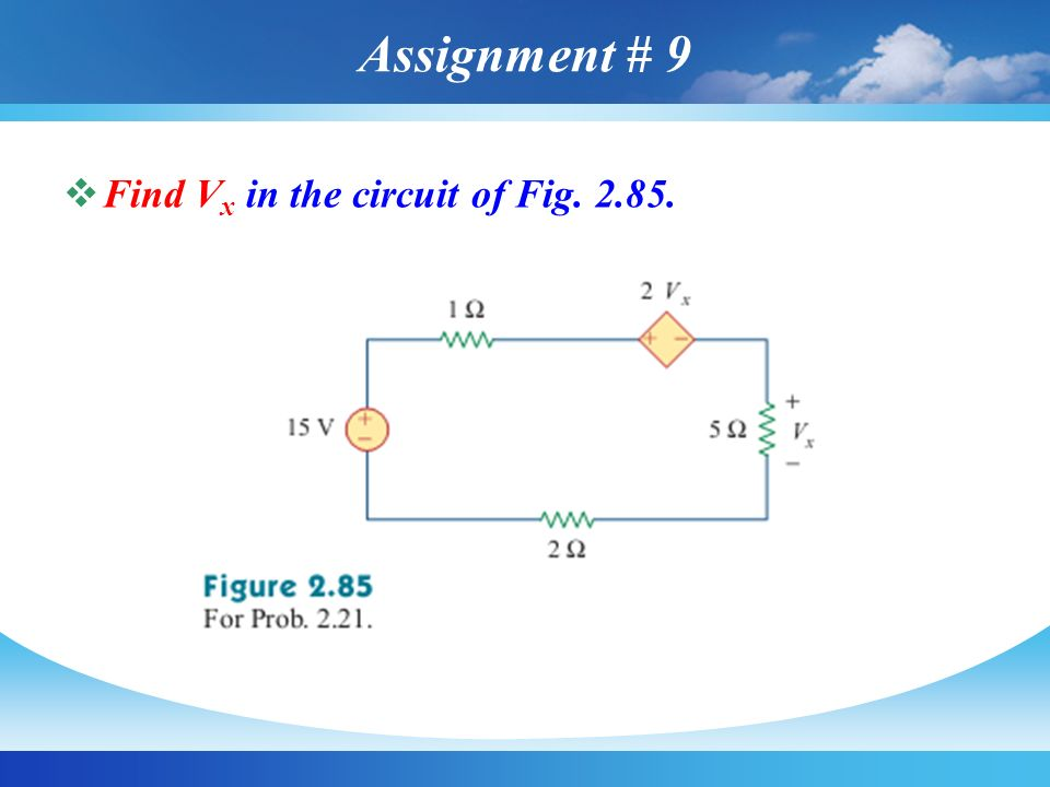 Assignment # 9 Find Vx in the circuit of Fig