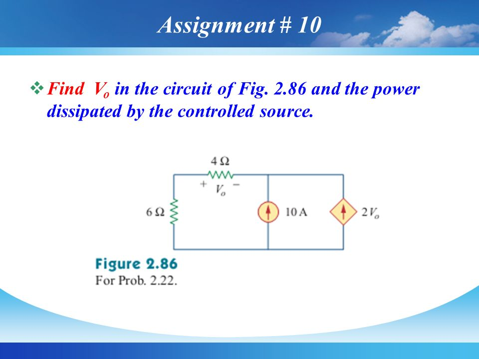 Assignment # 10 Find Vo in the circuit of Fig.