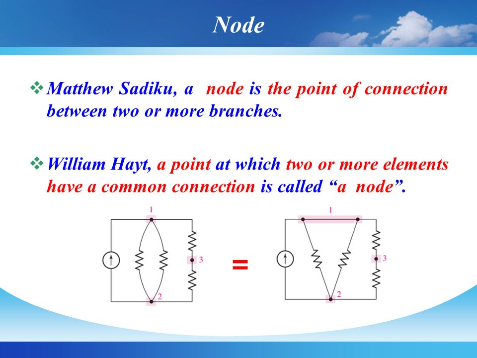 Node Matthew Sadiku, a node is the point of connection between two or more branches.