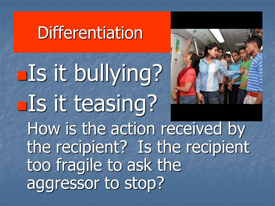 Is it bullying Is it teasing Differentiation