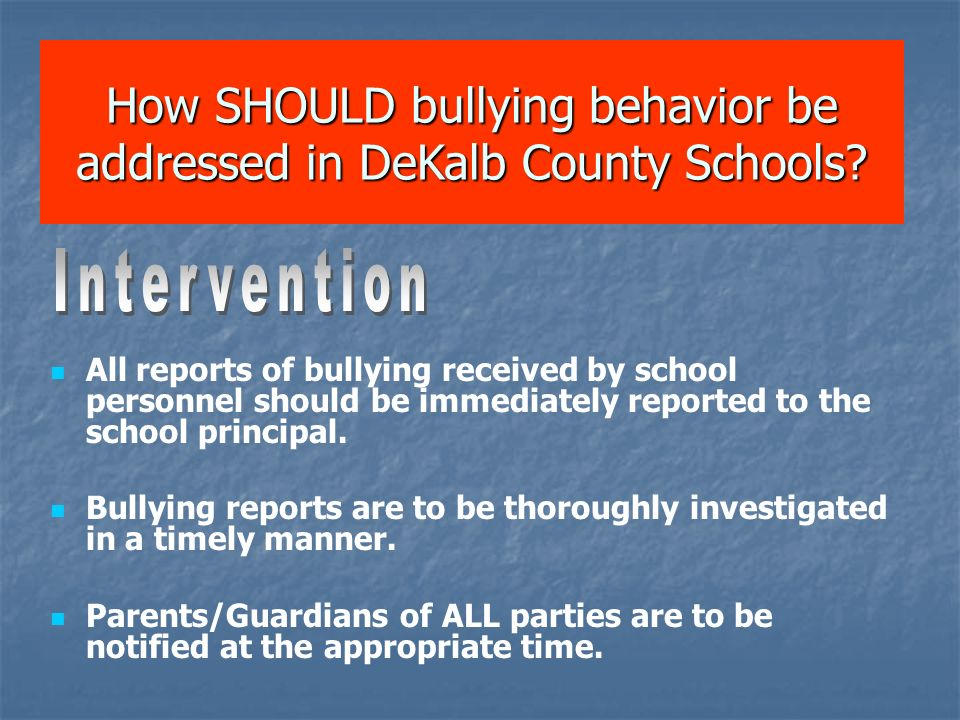 How SHOULD bullying behavior be addressed in DeKalb County Schools