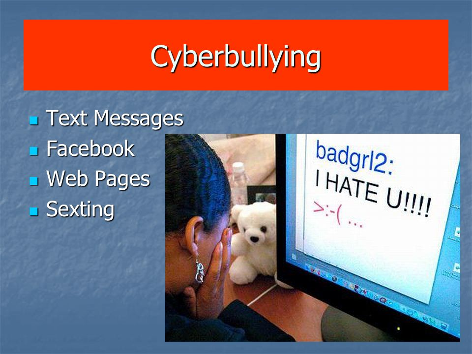 Cyberbullying Text Messages Facebook Web Pages Sexting