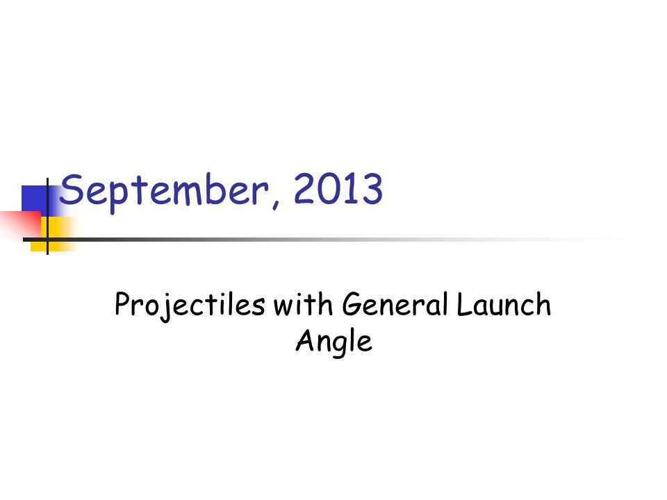 Projectiles with General Launch Angle