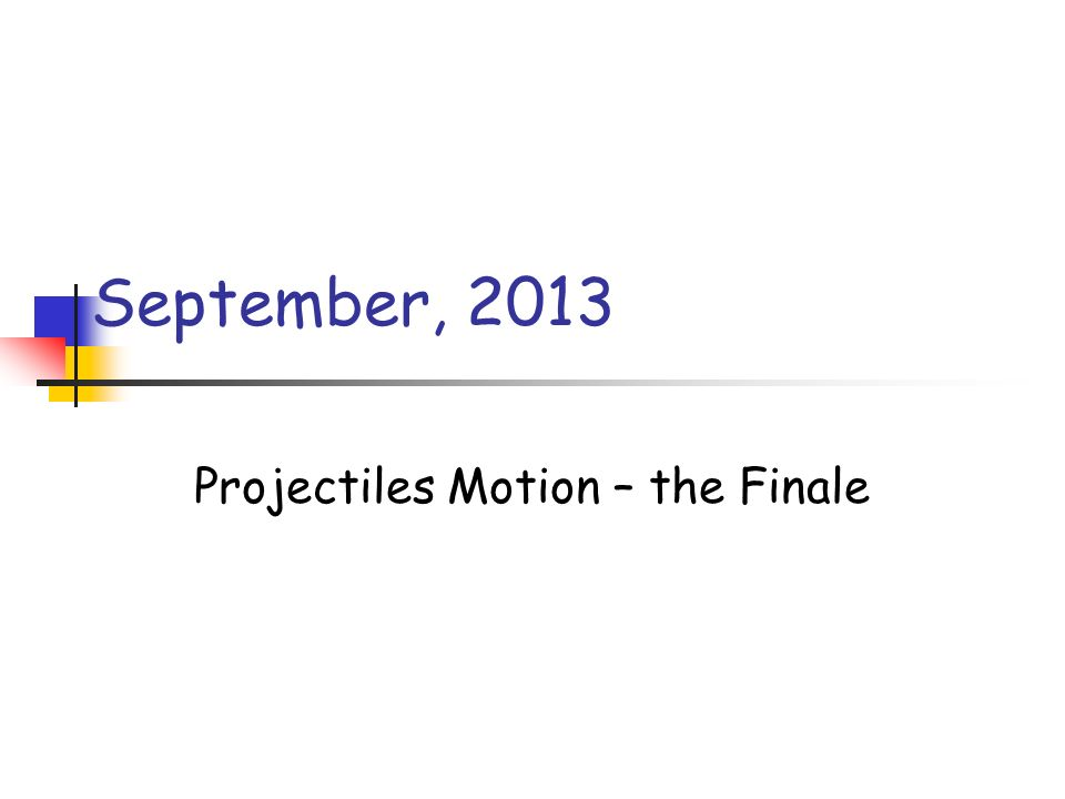 Projectiles Motion – the Finale