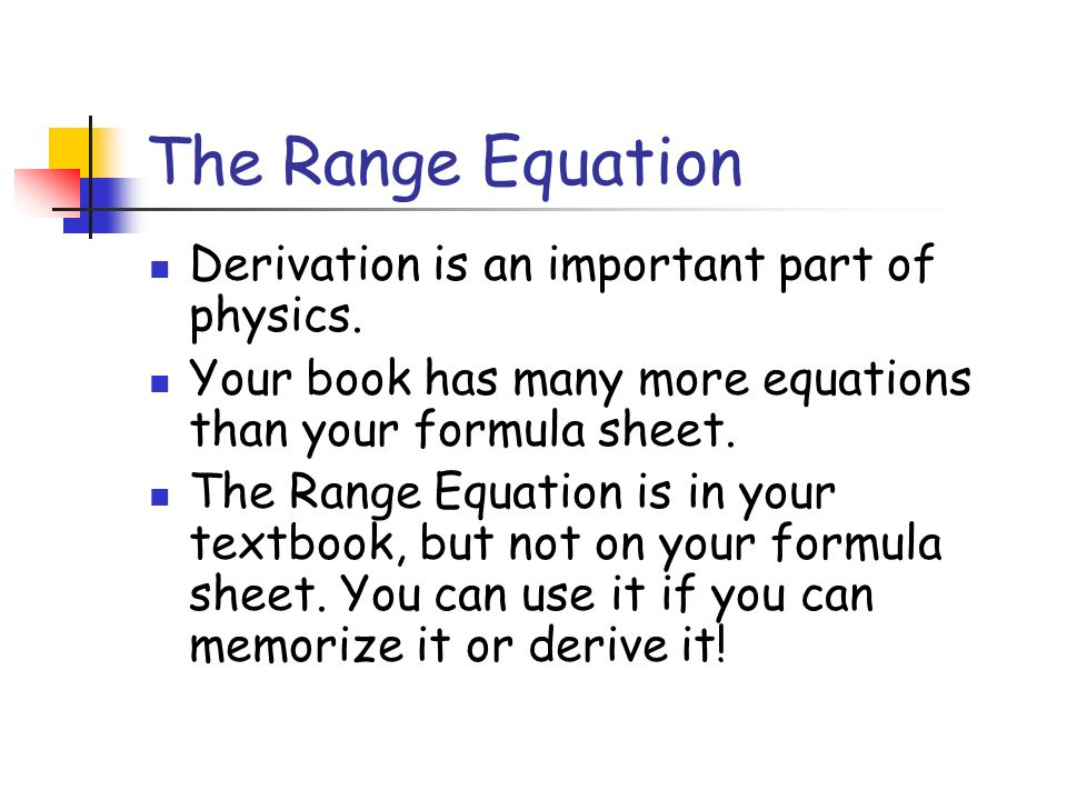 The Range Equation Derivation is an important part of physics.