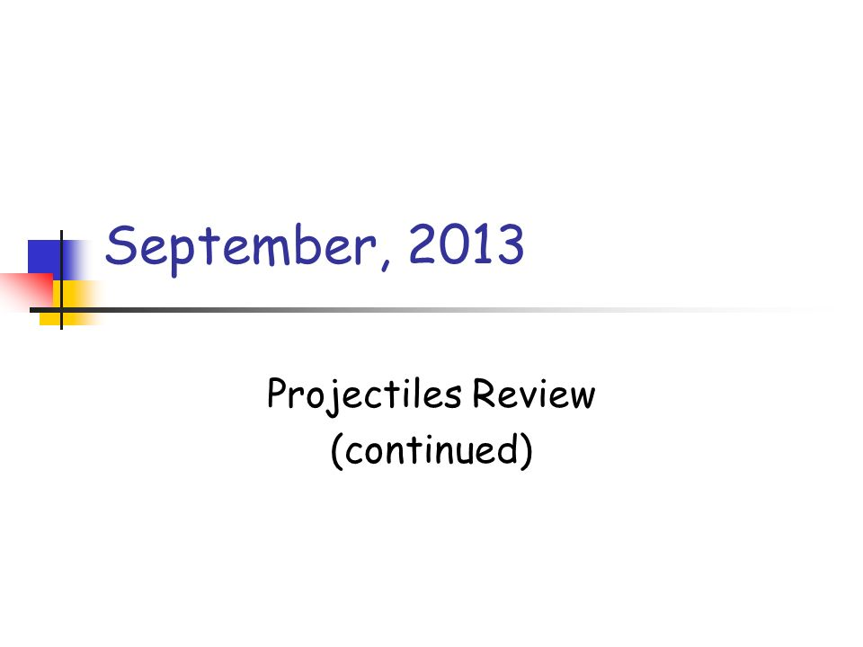 Projectiles Review (continued)