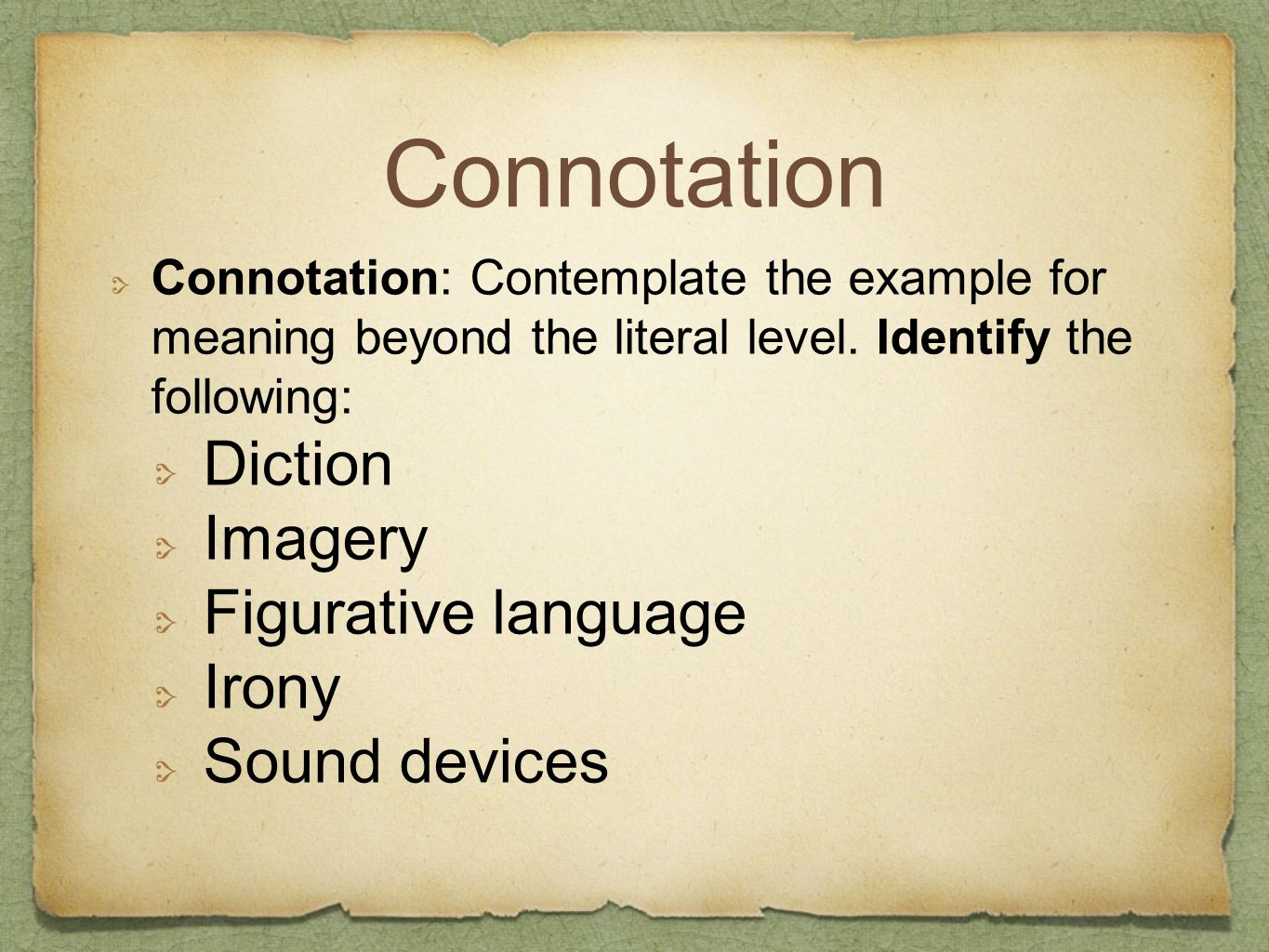 Connotation Diction Imagery Figurative language Irony Sound devices