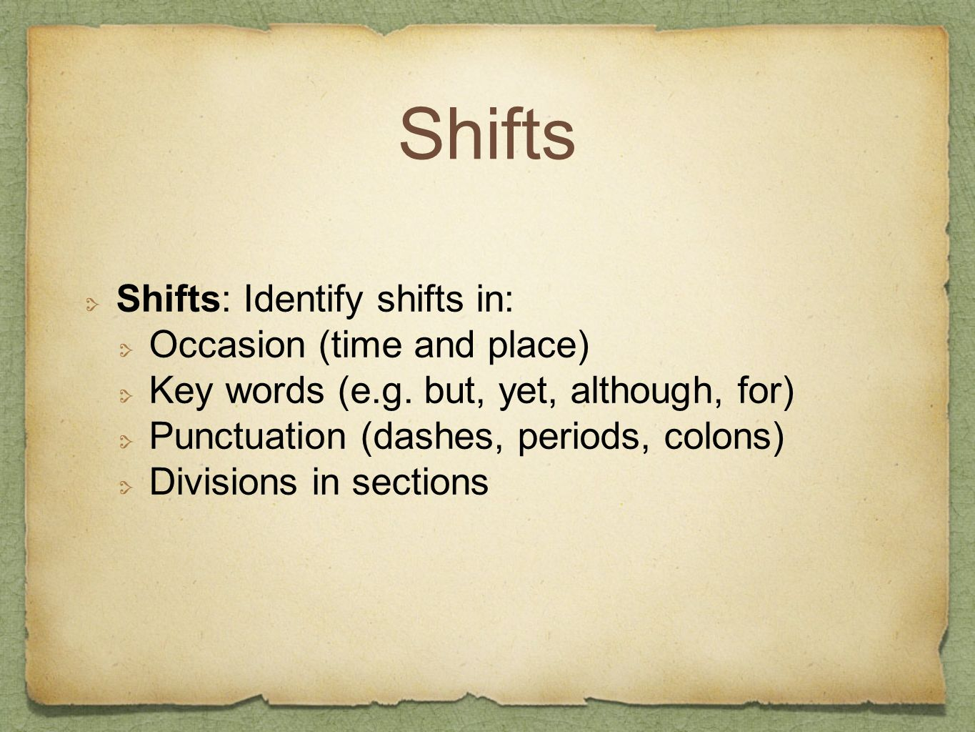 Shifts Shifts: Identify shifts in: Occasion (time and place)