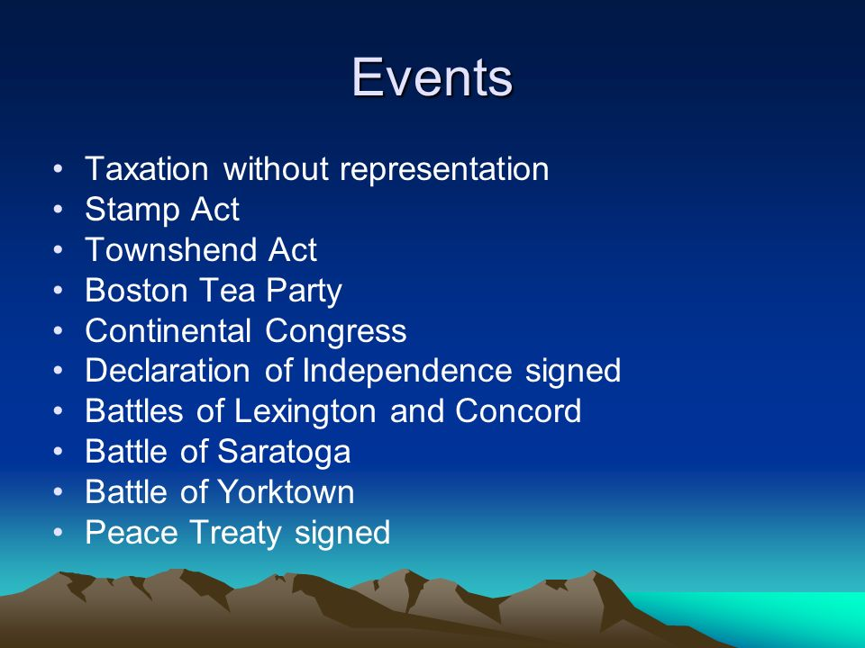 Events Taxation without representation Stamp Act Townshend Act