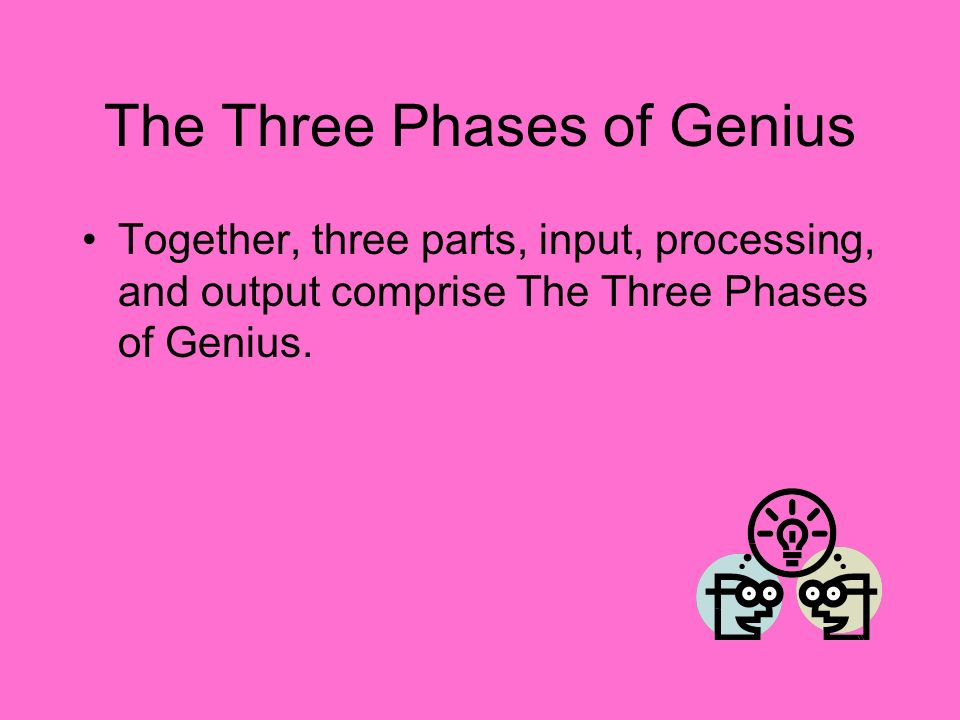 The Three Phases of Genius