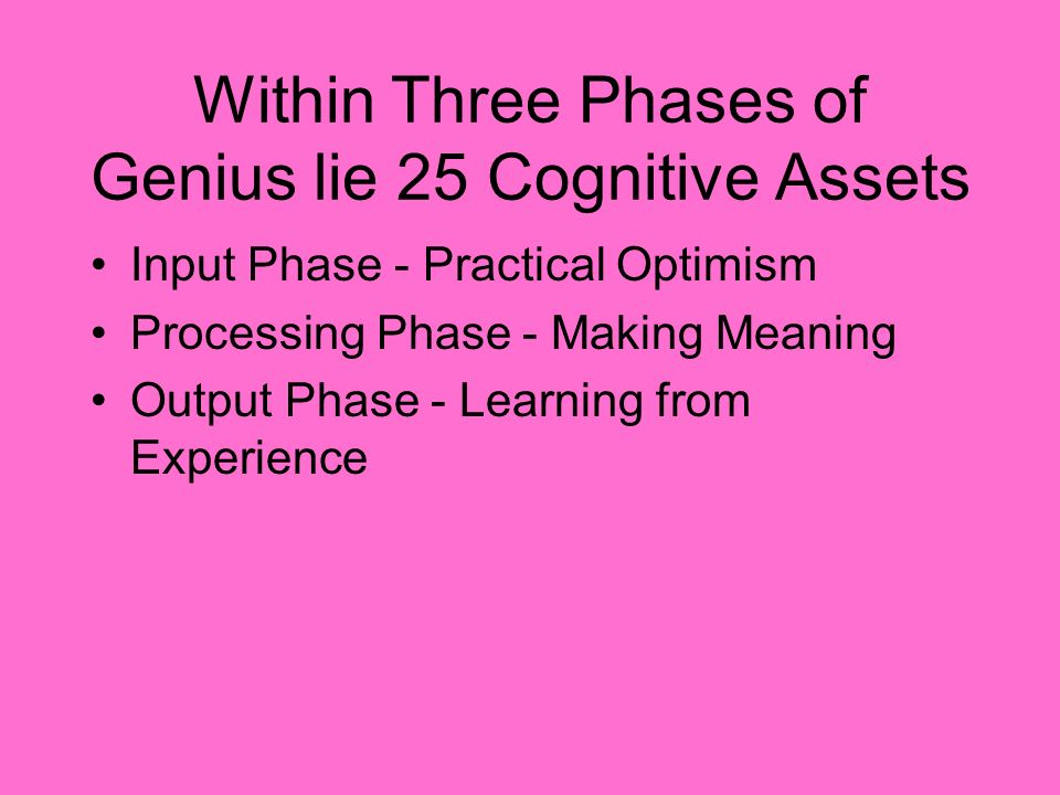 Within Three Phases of Genius lie 25 Cognitive Assets