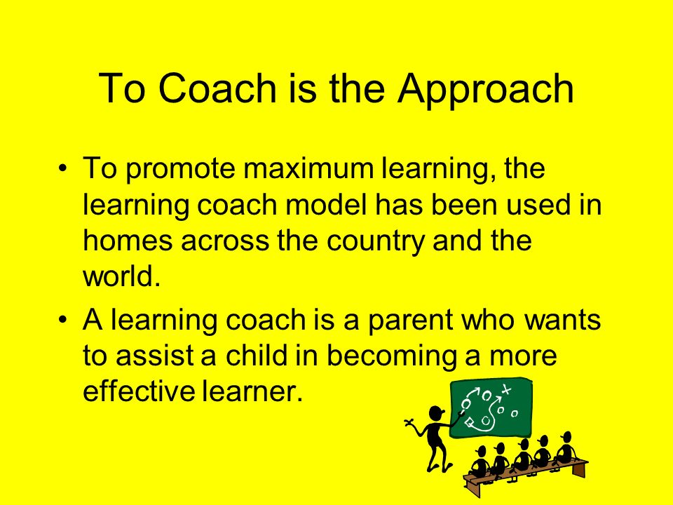 To Coach is the Approach