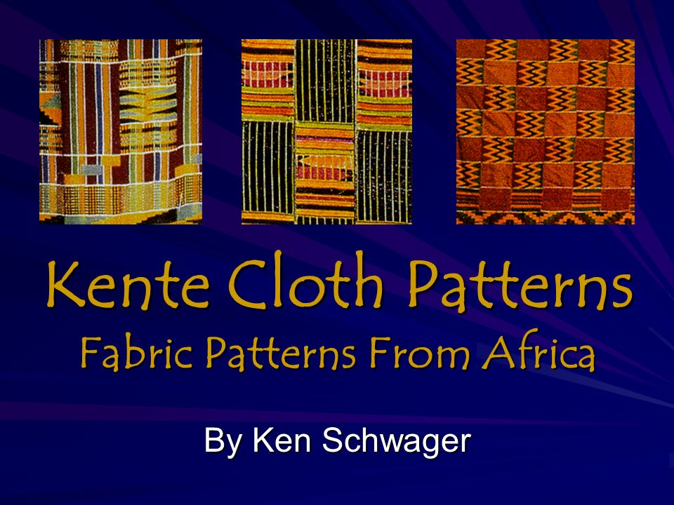 Kente Cloth Patterns Fabric Patterns From Africa