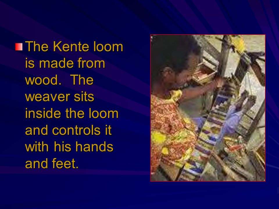 The Kente loom is made from wood