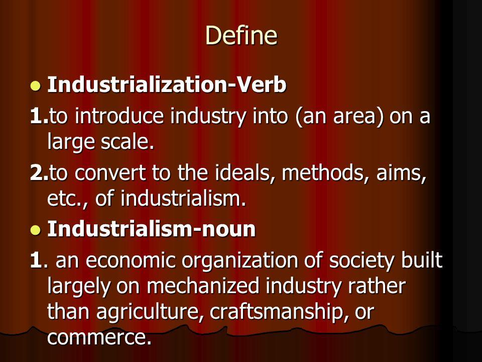 Define Industrialization-Verb