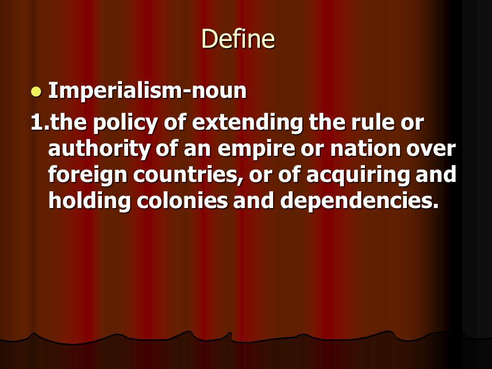 Define Imperialism-noun
