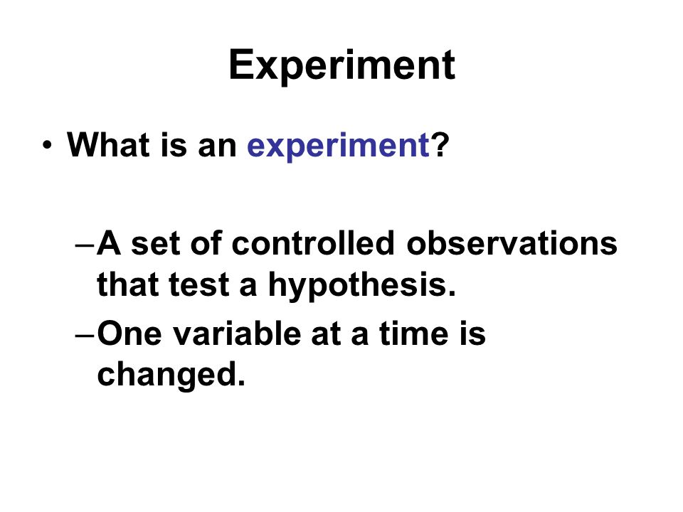 Experiment What is an experiment