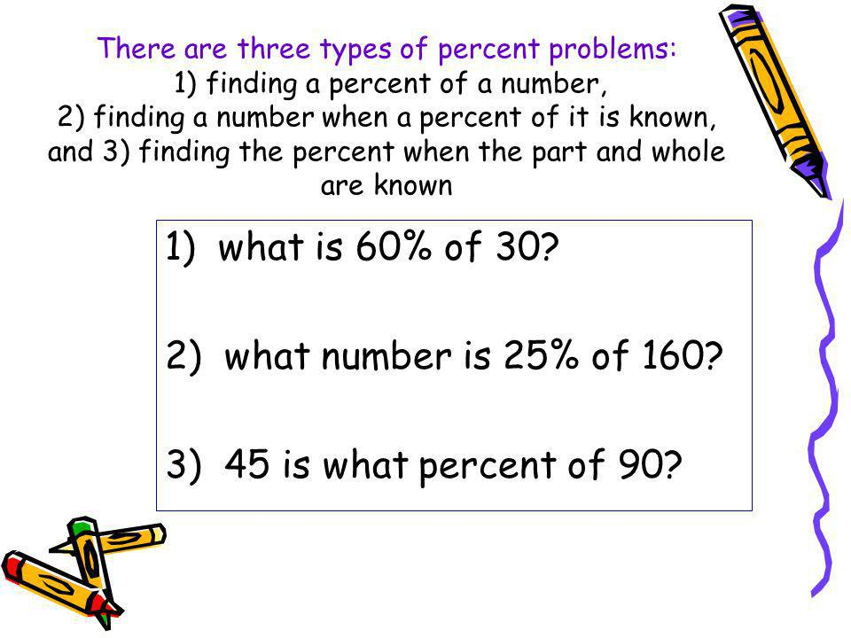 1) what is 60% of 30 2) what number is 25% of 160