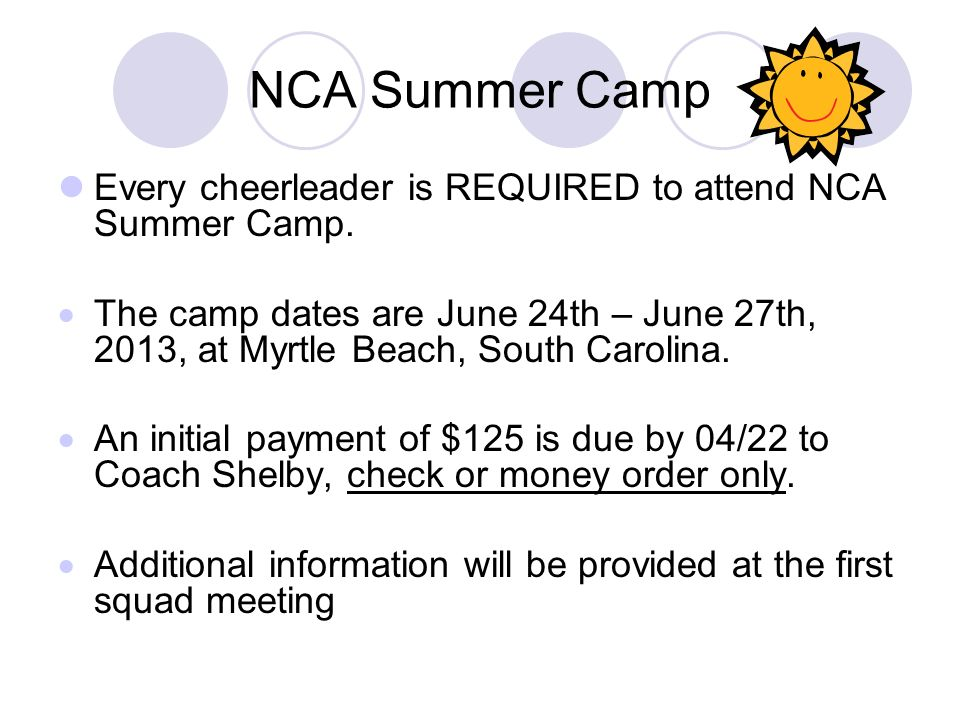 NCA Summer Camp Every cheerleader is REQUIRED to attend NCA Summer Camp.