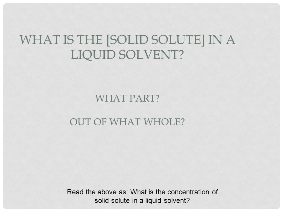 What is the [solid solute] in a liquid solvent. What part