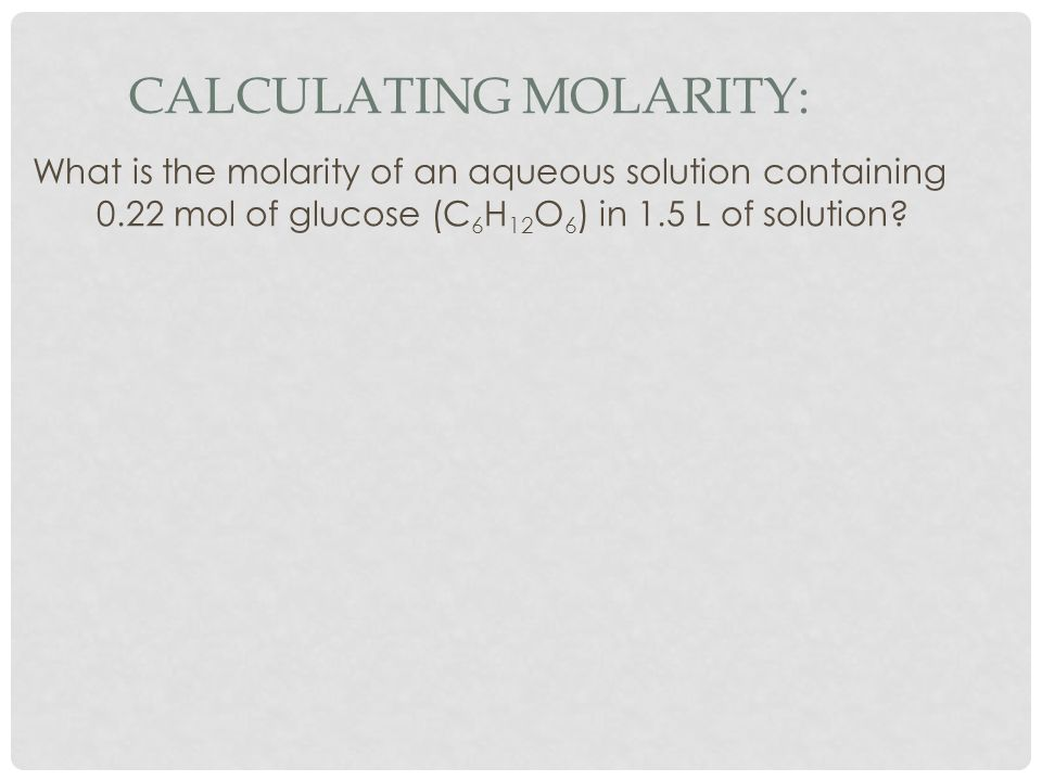 Calculating Molarity: