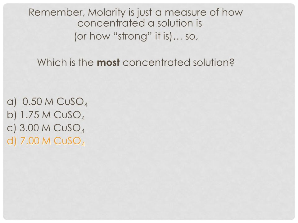Remember, Molarity is just a measure of how concentrated a solution is