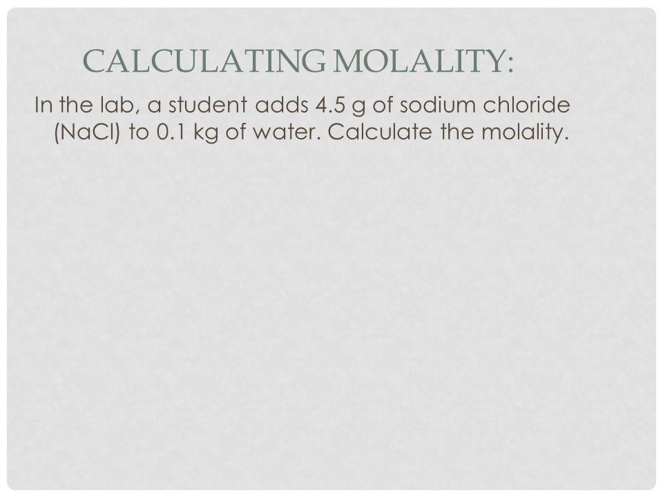 Calculating Molality:
