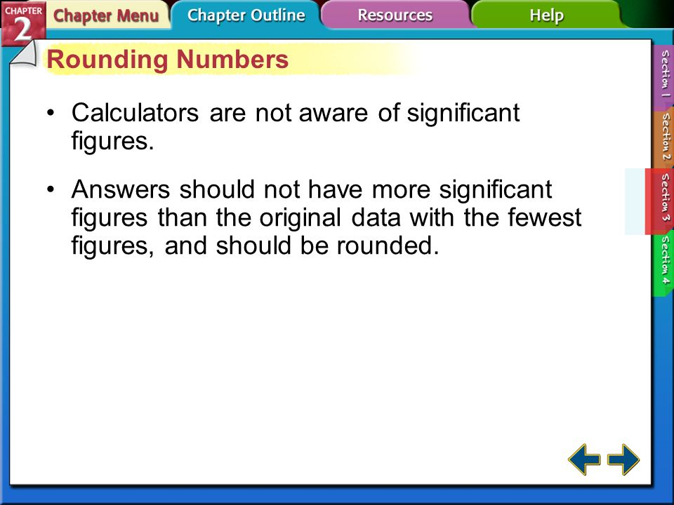 Calculators are not aware of significant figures.
