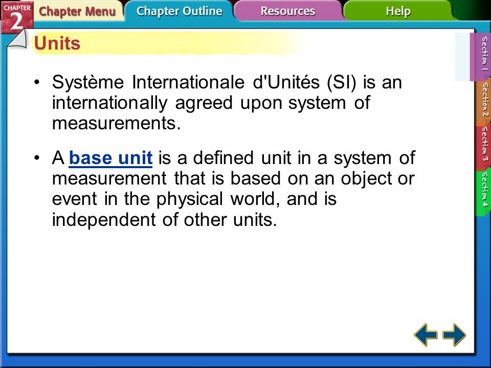 Units Système Internationale d Unités (SI) is an internationally agreed upon system of measurements.