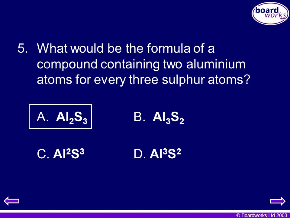 What would be the formula of a compound containing two aluminium atoms for every three sulphur atoms
