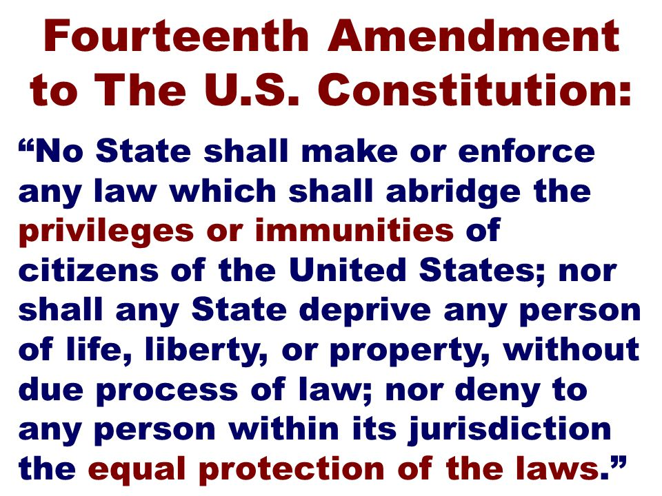 Fourteenth Amendment to The U.S. Constitution: