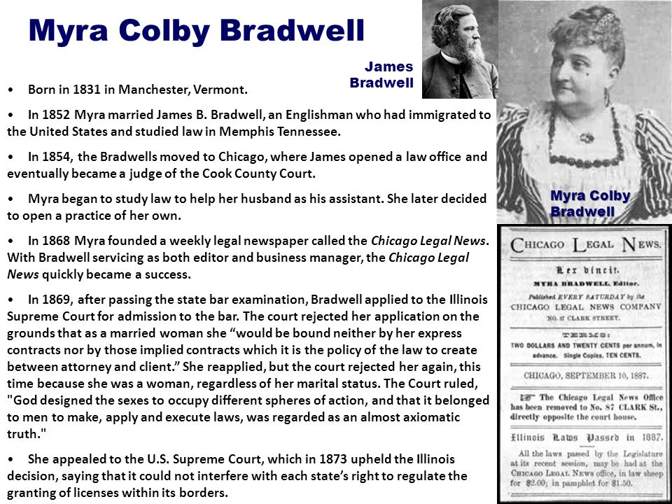 Myra Colby Bradwell Born in 1831 in Manchester, Vermont.