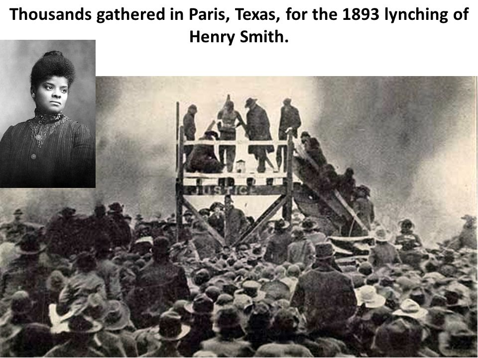 Thousands gathered in Paris, Texas, for the 1893 lynching of Henry Smith.