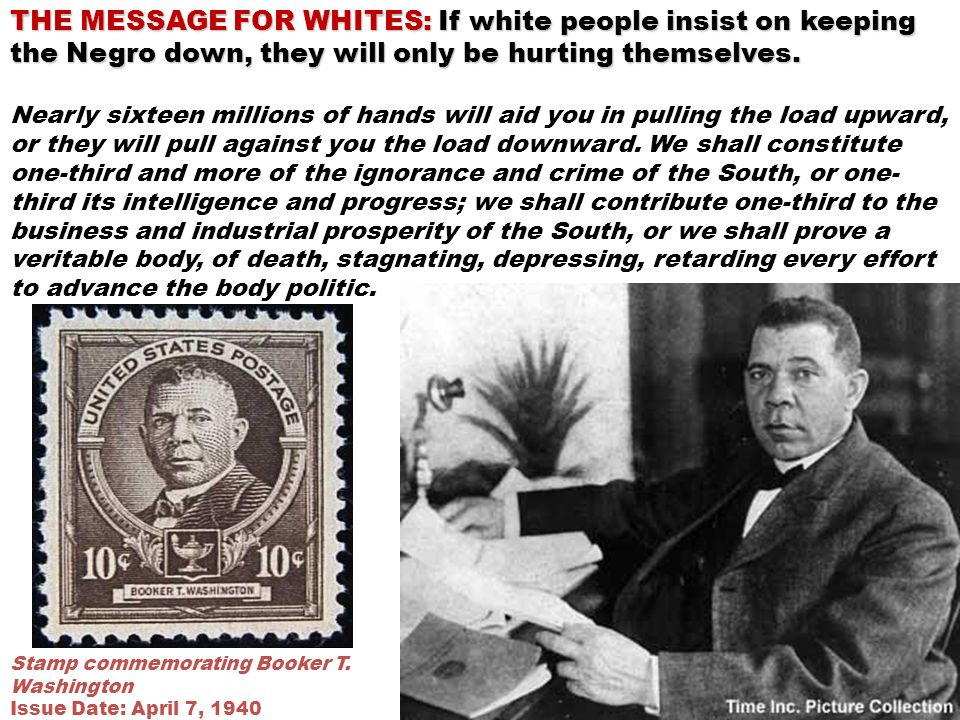 THE MESSAGE FOR WHITES: If white people insist on keeping the Negro down, they will only be hurting themselves.