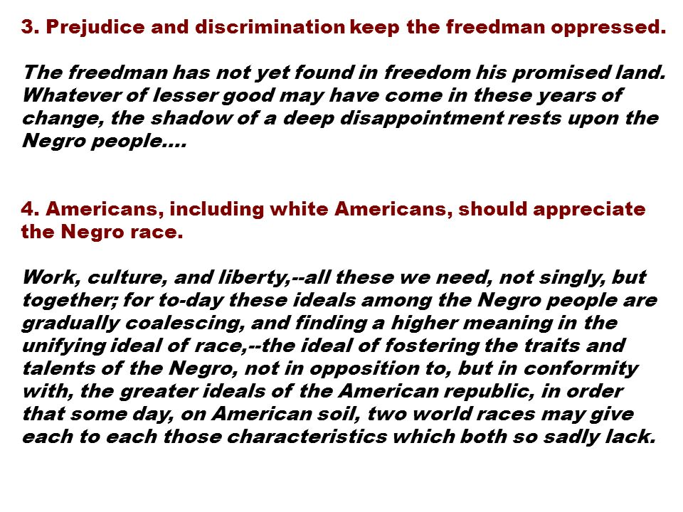 3. Prejudice and discrimination keep the freedman oppressed.