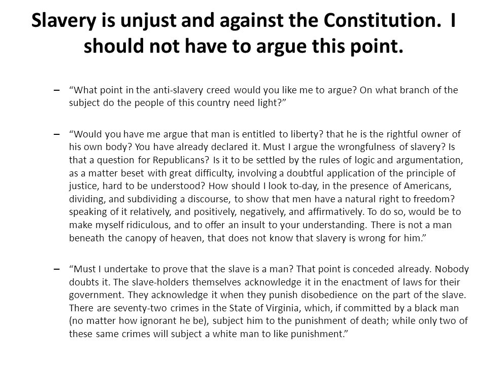 Slavery is unjust and against the Constitution
