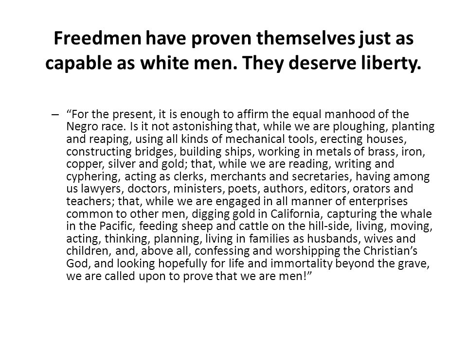 Freedmen have proven themselves just as capable as white men