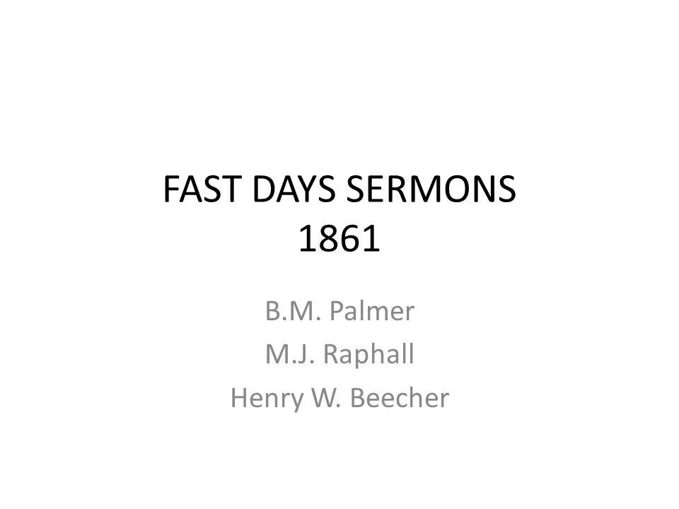 B.M. Palmer M.J. Raphall Henry W. Beecher