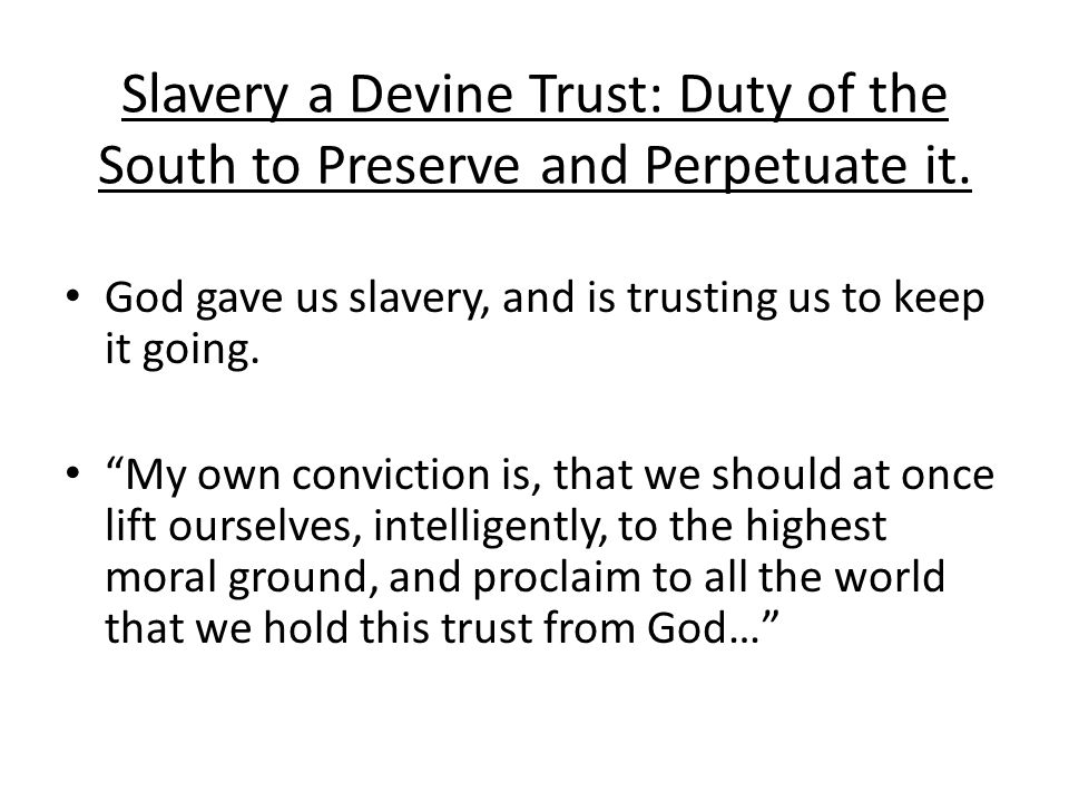 Slavery a Devine Trust: Duty of the South to Preserve and Perpetuate it.