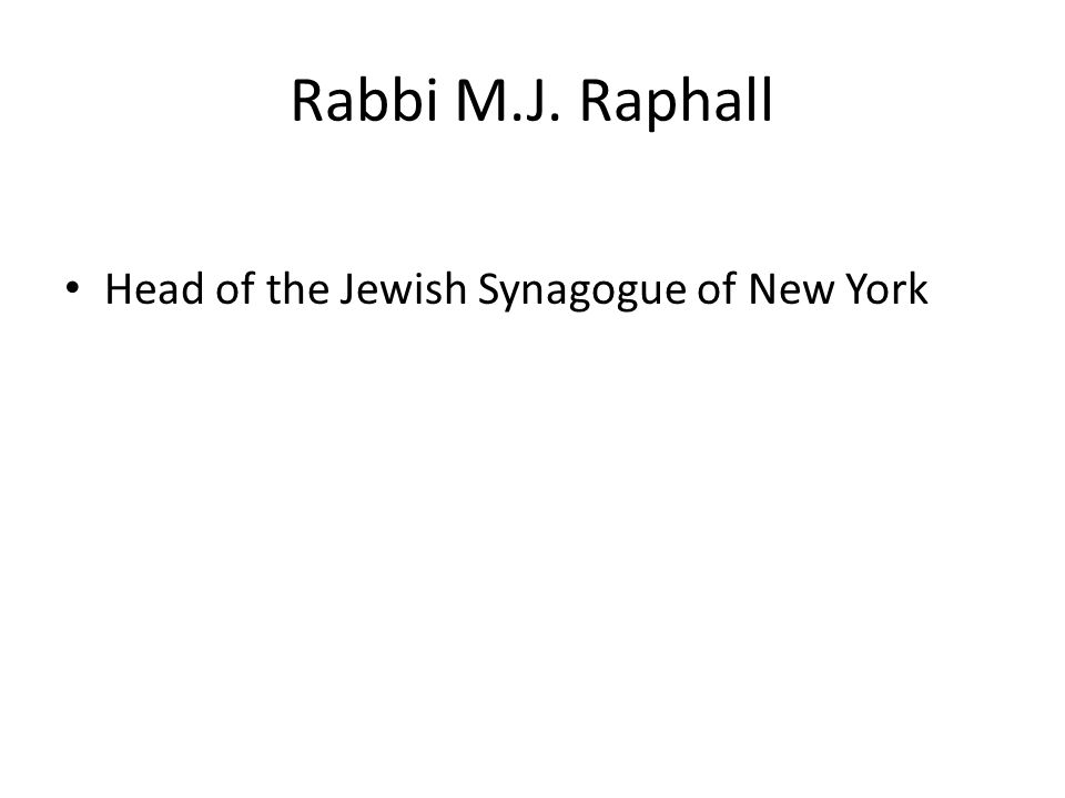 Rabbi M.J. Raphall Head of the Jewish Synagogue of New York