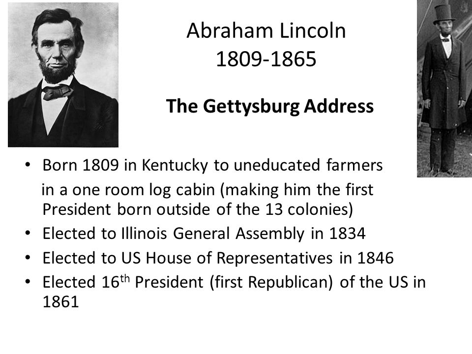 Abraham Lincoln 1809-1865 The Gettysburg Address