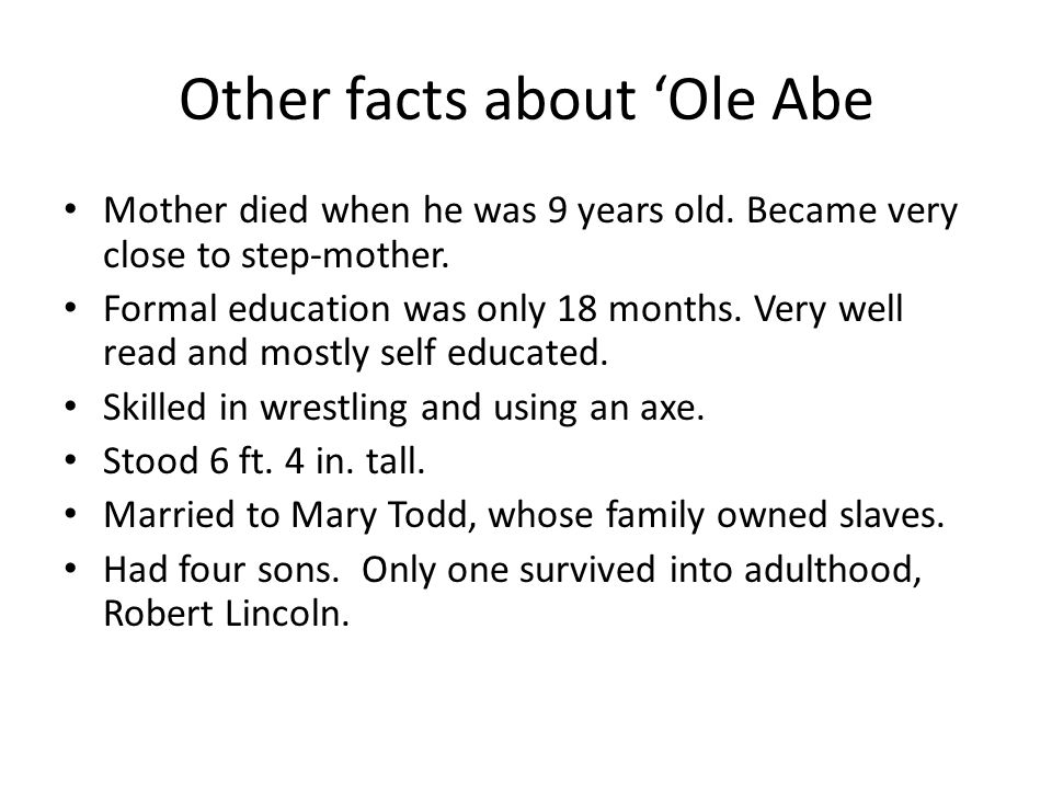 Other facts about 'Ole Abe