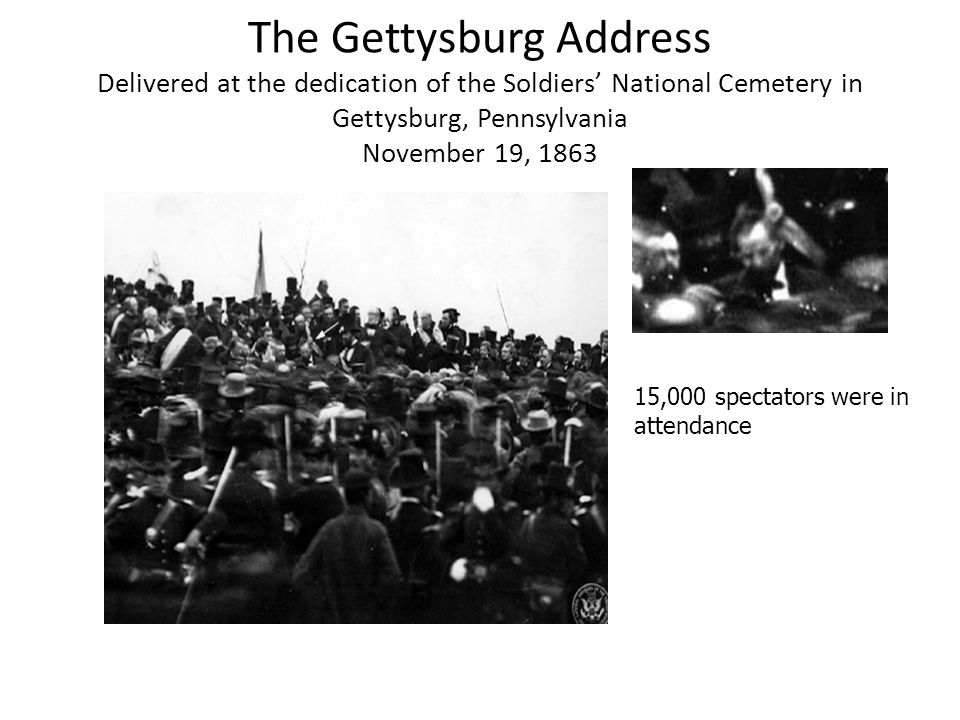 The Gettysburg Address Delivered at the dedication of the Soldiers' National Cemetery in Gettysburg, Pennsylvania November 19, 1863