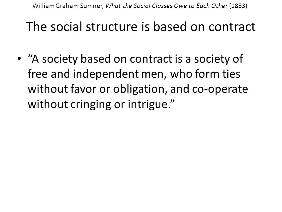 The social structure is based on contract