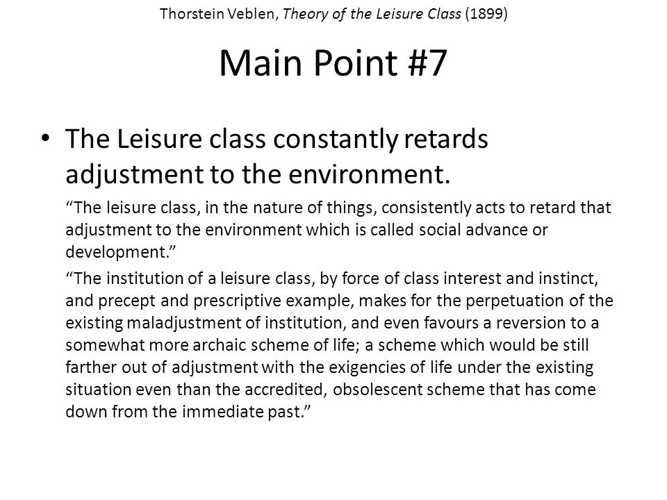 Thorstein Veblen, Theory of the Leisure Class (1899)