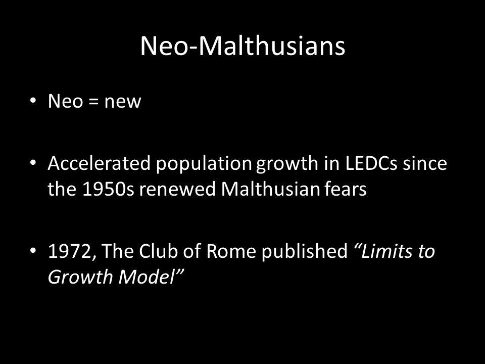 Neo-Malthusians Neo = new