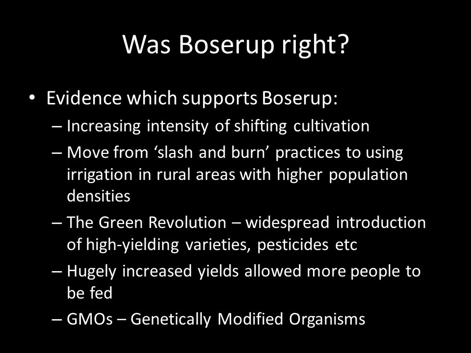 Was Boserup right Evidence which supports Boserup: