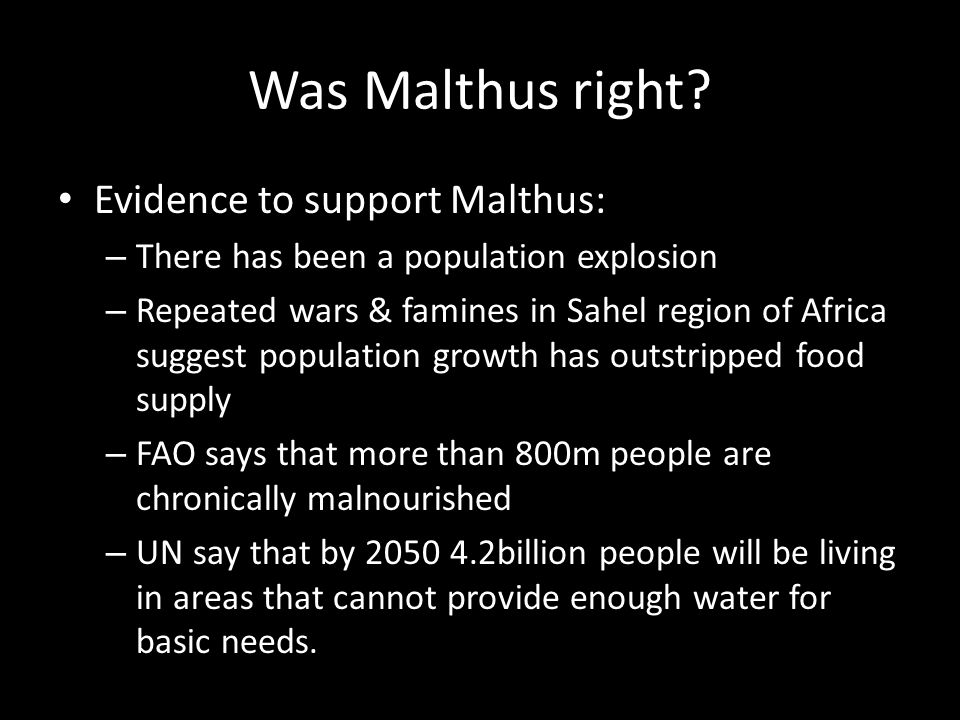 Was Malthus right Evidence to support Malthus:
