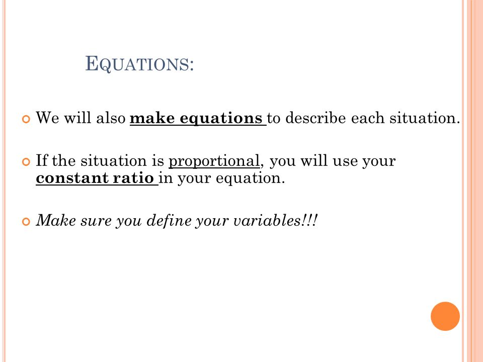 Equations: We will also make equations to describe each situation.