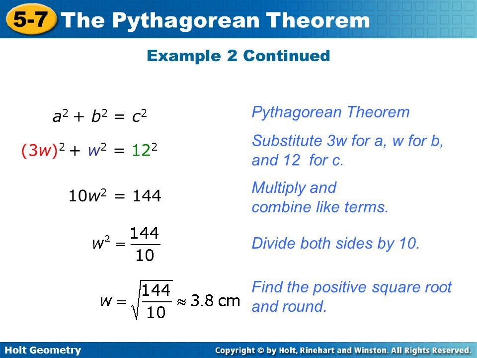 Example 2 Continued Pythagorean Theorem. a2 + b2 = c2. Substitute 3w for a, w for b, and 12 for c.